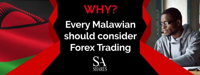 Why every Malawian should consider Forex Trading